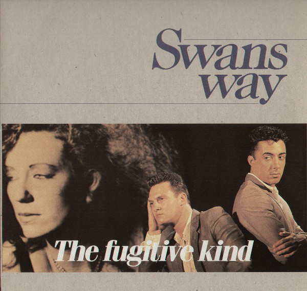 swans way, the gugitive kind, 1984, front, cover