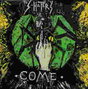 the S-Haters, Come, 1984