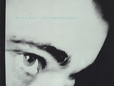 Twice A Man - Aqua Marine Drum 12'' (1986)
