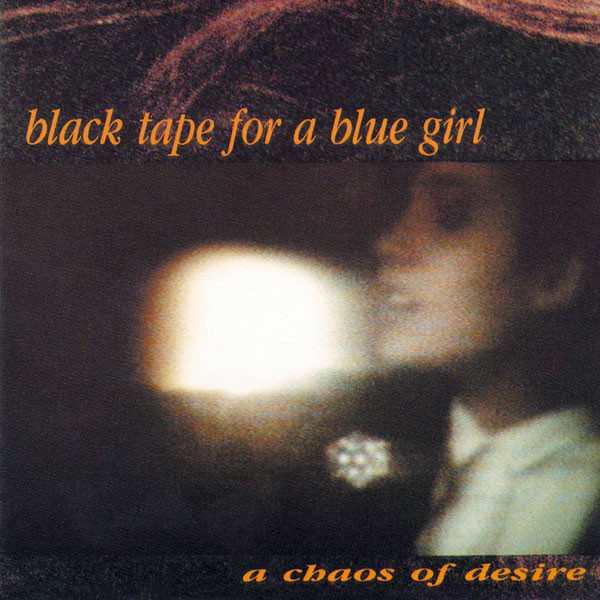 black tape for a blue girl, a Chaos of Desire, 1991
