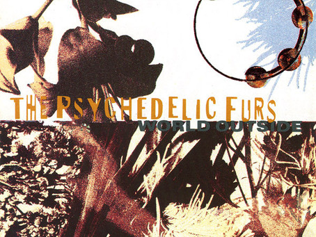 the Psychedelic Furs - World Outside (1991)