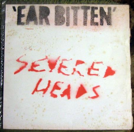 Severed Heads - Ear Bitten (1980)