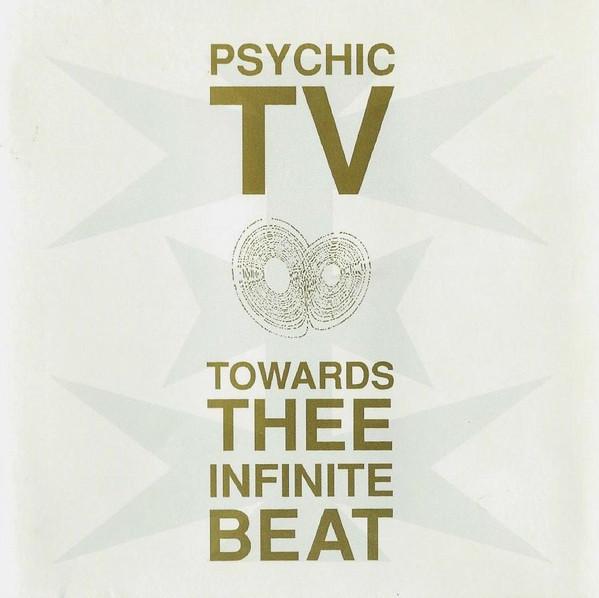 Psychic TV, Towards Thee Infinite Beat, 1990