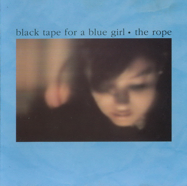 black tape for a blue girl, the Rope, 1986