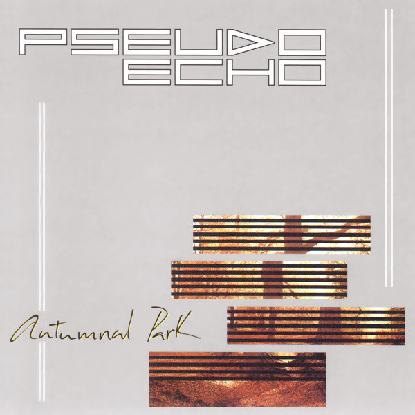 pseudo echo, autumnal park, 1984