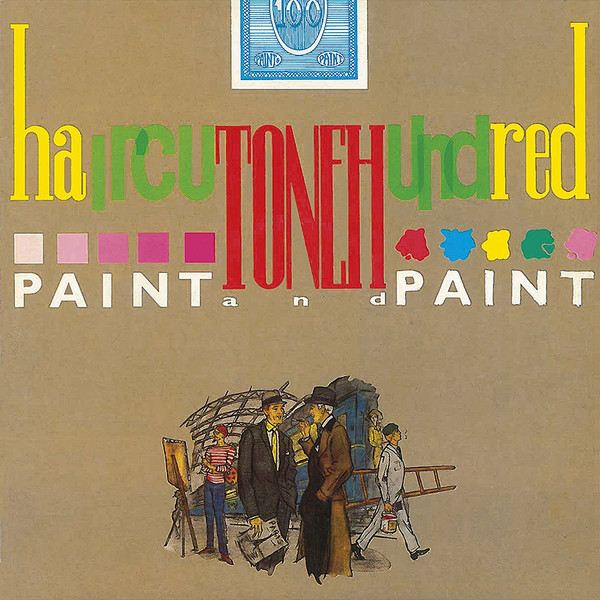 Haircut One Hundred, Paint and Paint, 1984