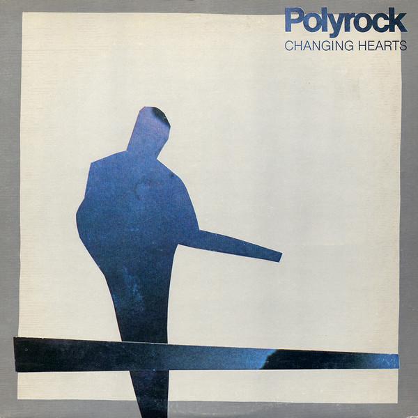 polyrock, changing hearts, 1981