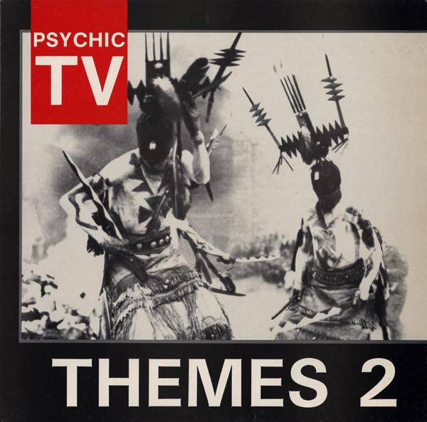 Psychic TV, Themes 2, 1985