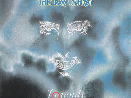 the Bolshoi - Friends (1986)