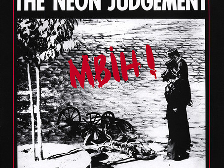 the Neon Judgement - MBIH! (1985)