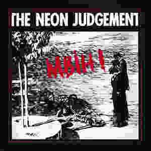 the Neon Judgement, MBIH!, 1985