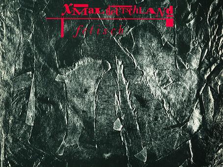 Xmal Deutschland - Fetisch (1983)