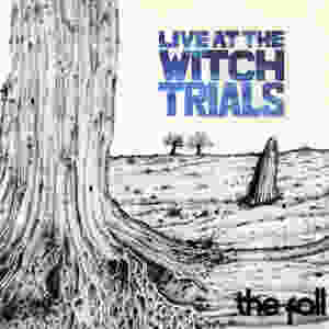 the fall, live at the witch trials, 1979