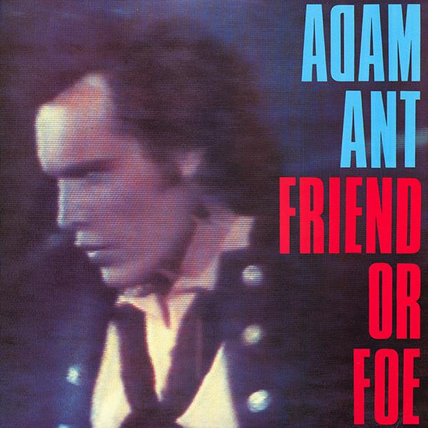 adam ant, friend or foe, 1982