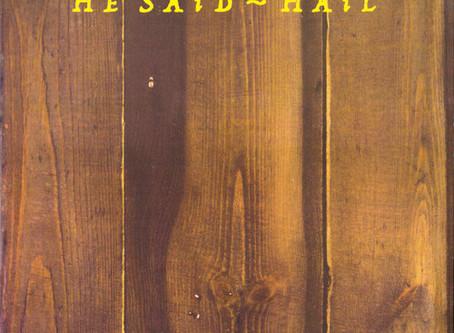 He Said - Hail (1986)