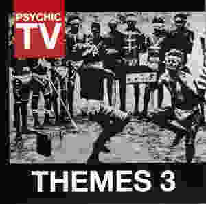Psychic TV, Themes 3, 1986