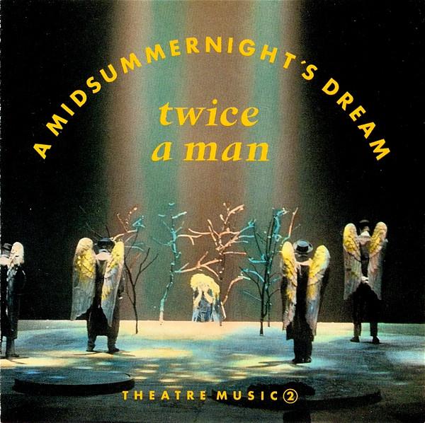 Twice A Man, a Midsummernight's Dream, 1990