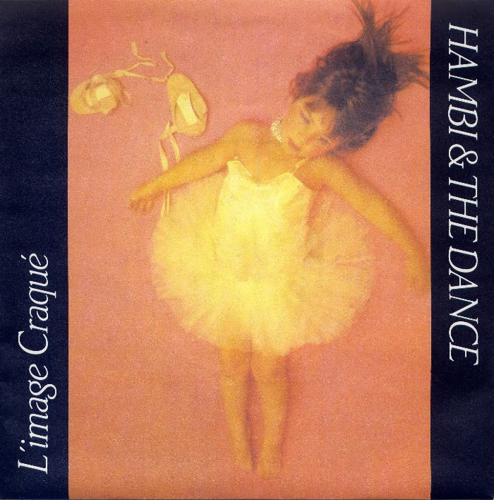 Hambi & the Dance, l'Image Craqué, 7'', 1981