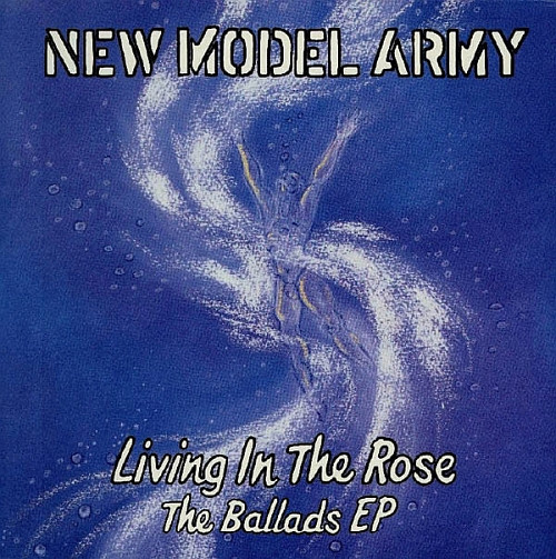 new model army, living in the rose, the ballads ep, 1993