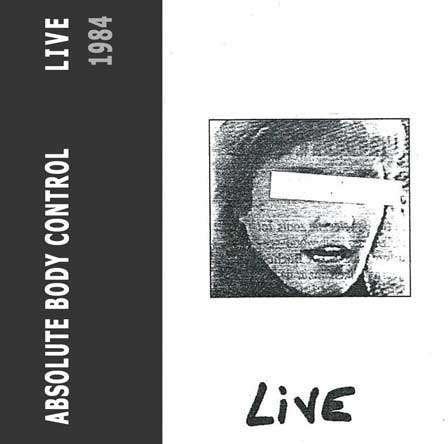 Absolute Body Control, Live, 1984