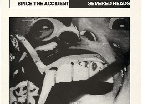 Severed Heads - Since the Accident (1983)