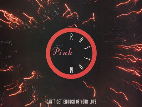 Pink Rhythm - Can't Get Enough of Your Love 12'' (1985)