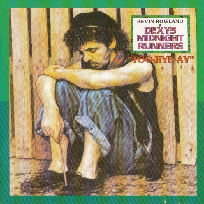 Dexys Midnight Runners, Too-Rye-Ay, 1982