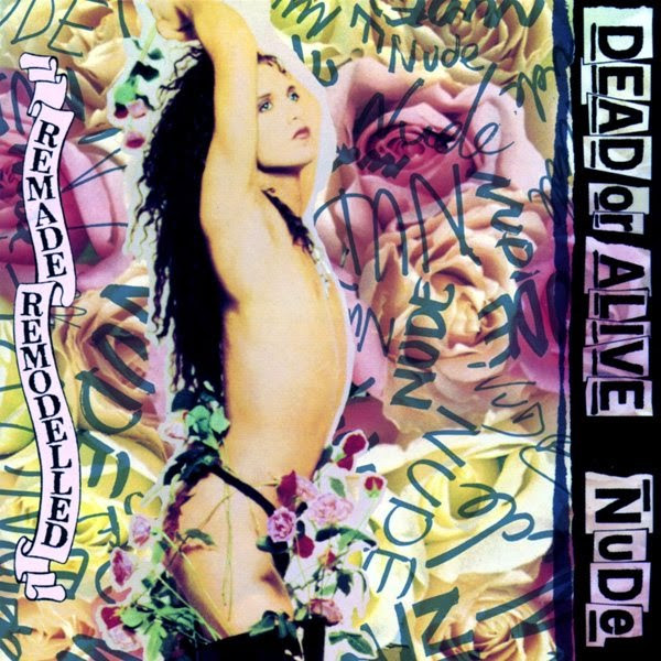 Dead or Alive, Nude, Remade Remodelled,1989