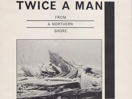 Twice A Man - From a Northern Shore (1984)