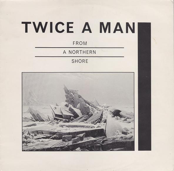 Twice A Man, From a Northern Shore, 1984