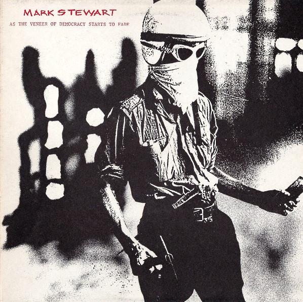 mark stewart, as the veneer of democracy starts to fade, 1985