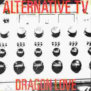 Alternative TV, Dragon Love, 1990