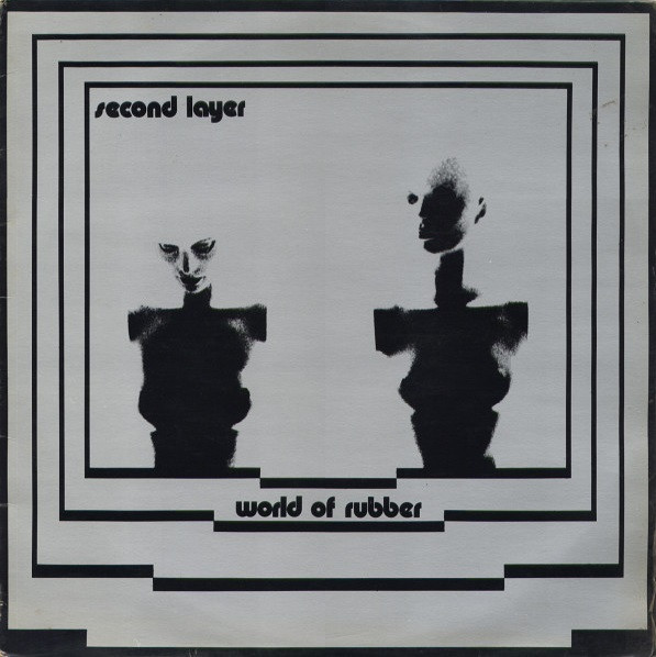 Second Layer, World of Rubber, 1981