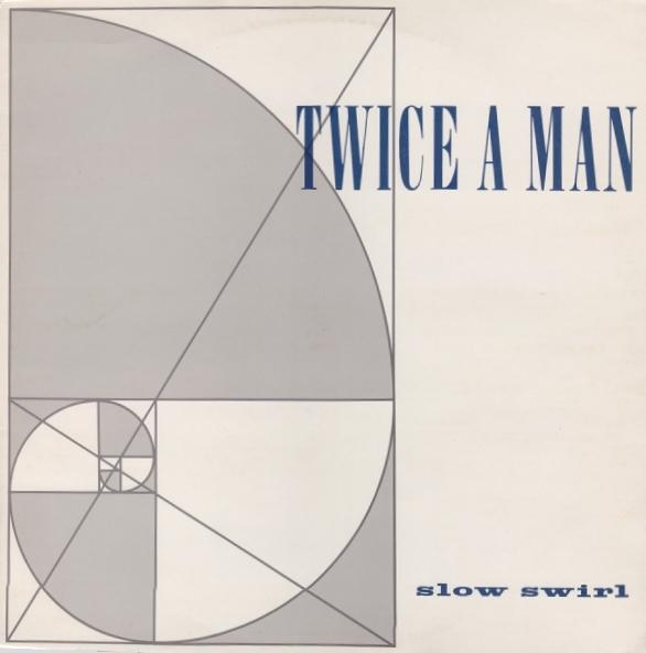 Twice A Man, Slow Swirl, 1985