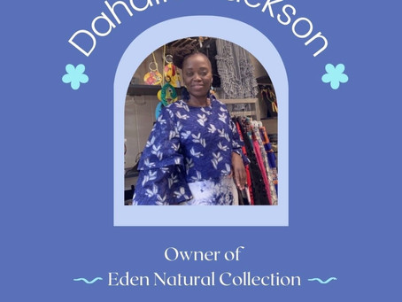 Interview with Dahalia Jackson, owner of Eden Natural Collection