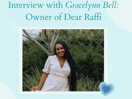 Interview with Gracelynn Bell: Owner of Dear Raffi