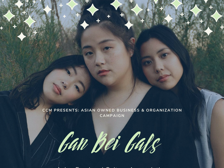 Asian Owned Business & Organization Campaign: Gan Bei Gals