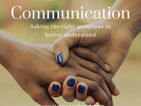 Communication: Asking the Right Questions to Better Understand