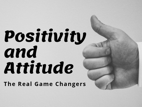 Positivity and Attitude: The Real Game Changers