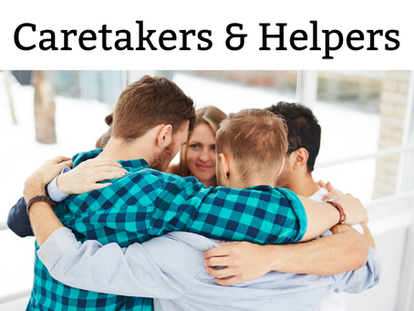 Caretakers and Helpers - For Those Who Want to Help