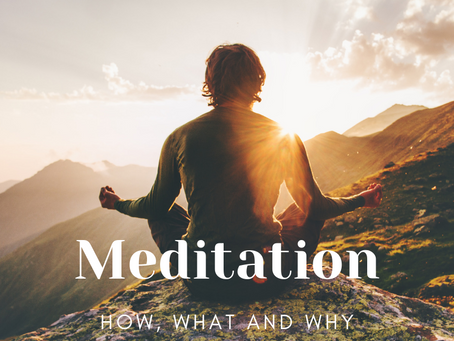 Meditation: How, What, and Why