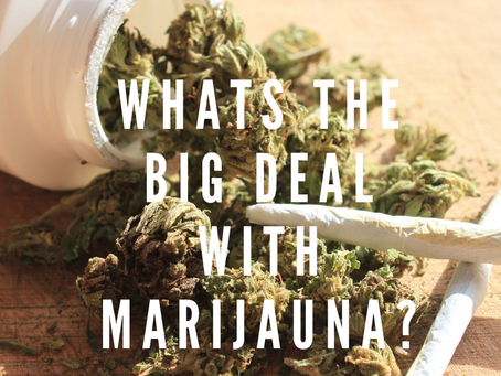 What's the Big Deal with Marijuana During Treatment?