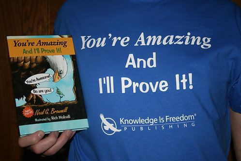You're Amazing And I'll Prove It! - Tshirt