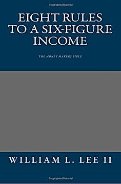 Eight Rules To A Six-Figure Income by Wi