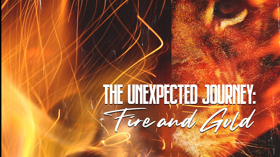 The Unexpected Journey: Fire and Gold