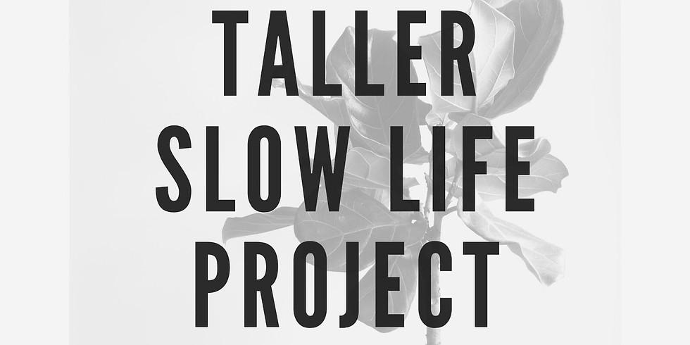 Taller Slow Life
