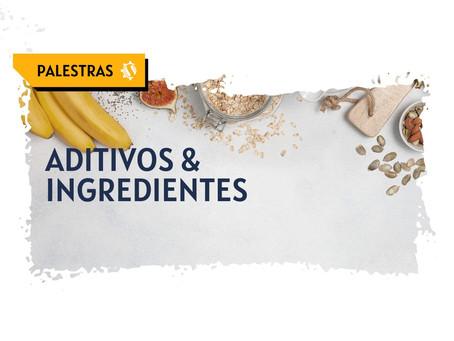 #PALESTRA ADITIVOS & INGREDIENTES