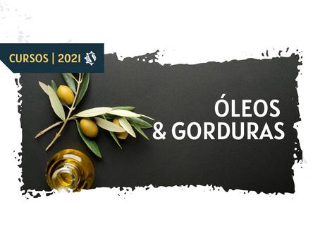 #CURSO ÓLEOS & GORDURAS