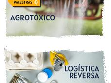 #PALESTRAS AGROTÓXICOS E LOGÍSTICA REVERSA