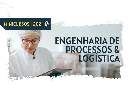 #MINICURSO ENGENHARIA DE PROCESSOS & LOGÍSTICA